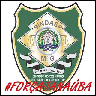 ALEXANDRE GUERREIRO: SINDASP/MG EM AÇÃO: #FORÇA JANAÚBA MG