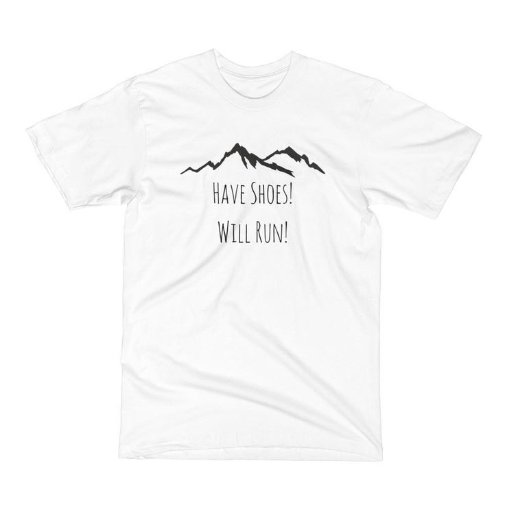 'Have Shoes! Will Run!' Unisex Short Sleeve T-Shirt