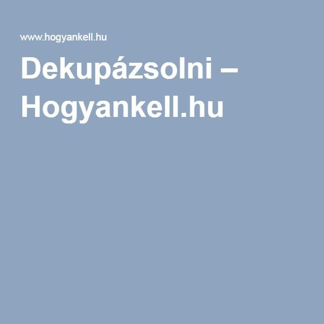 Dekupázsolni – Hogyankell.hu