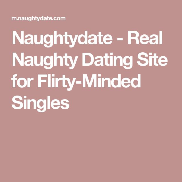 Naughtydate - Real Naughty Dating Site for Flirty-Minded Singles