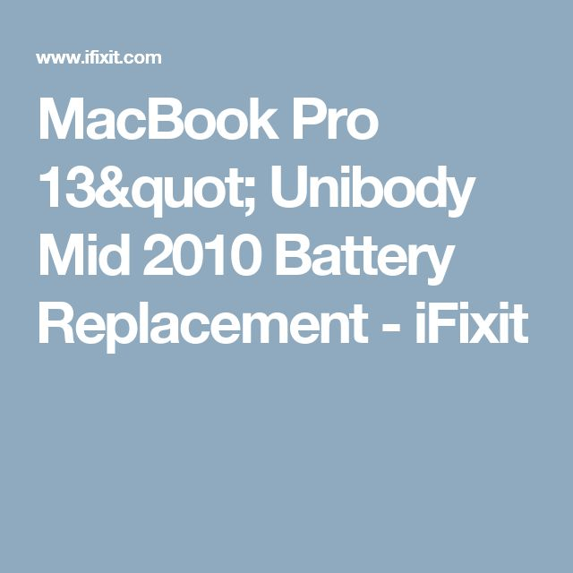 "MacBook Pro 13"" Unibody Mid 2010 Battery Replacement - iFixit"