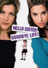 hello sister goodbye life