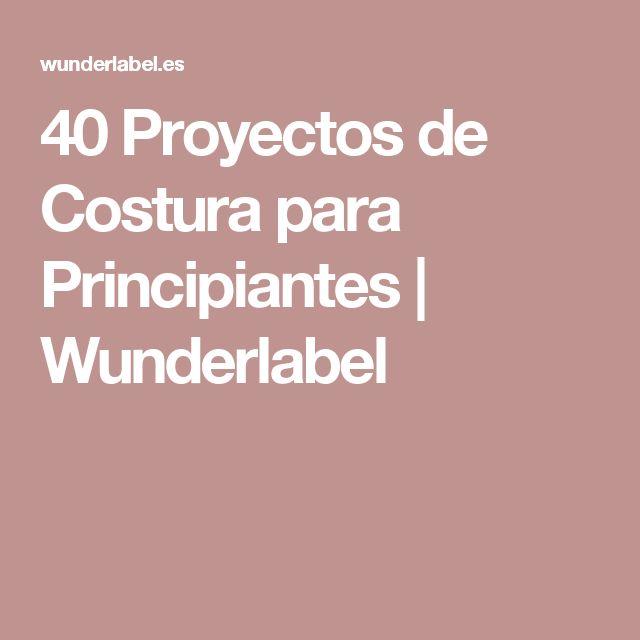 40 Proyectos de Costura para Principiantes | Wunderlabel