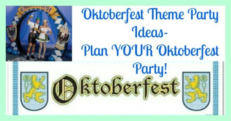 No Oktoberfest near you? Here are some Oktoberfest Themed Party Ideas so you can plan your OWN Oktoberfest! Oktoberfest Decorations, Food, Music!