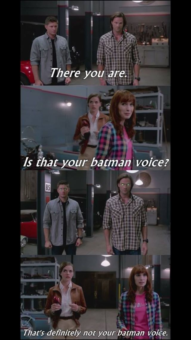 Is that your Batman voice? 9x04 Slumber Party  Makes u wonder how many times Dean has used his Batman voice around Charlie lol