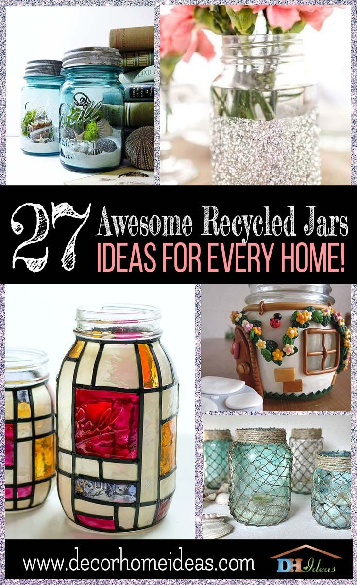 27 Awesome Recycled Jars Ideas For Every Home Recycled Jars Mason Jar Crafts Diy Mason Jar Diy