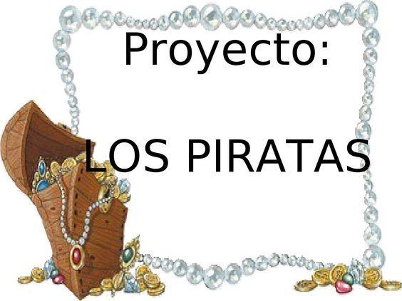 Proyecto Piratas LOS PIRATAS Proyecto: