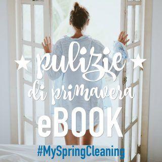 Pulizie di primavera (semplici e naturali): ebook