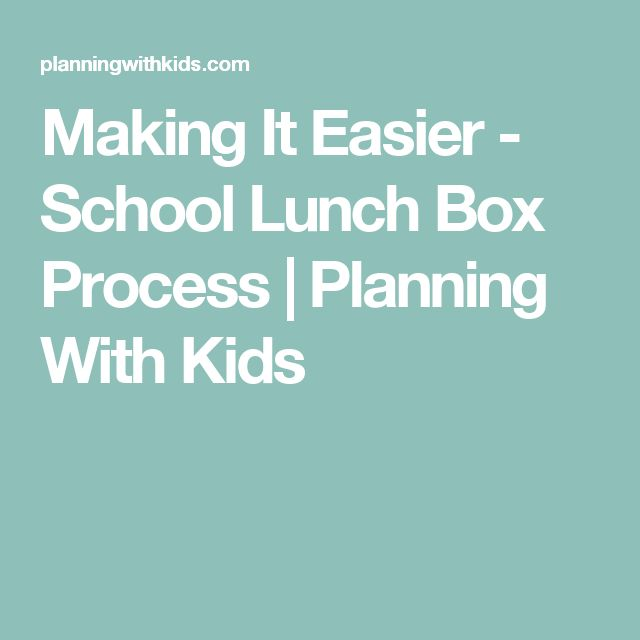 Making It Easier - School Lunch Box Process | Planning With Kids