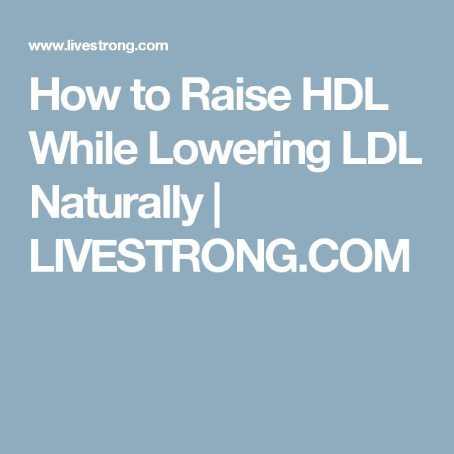 How to Raise HDL While Lowering LDL Naturally | LIVESTRONG.COM