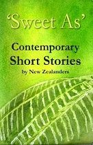 'Sweet As - Contemporary Short Stories by New Zealanders'
