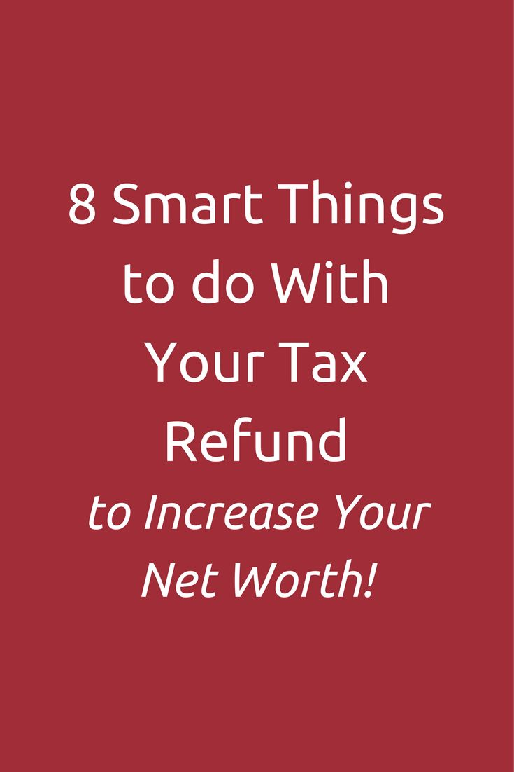 8 Smart Things to do with your Tax Refund