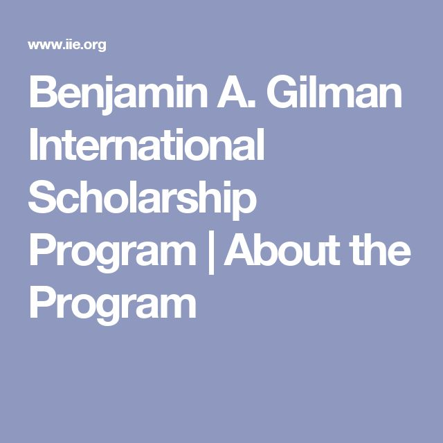 Benjamin A. Gilman International Scholarship Program | About the Program
