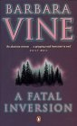 Fatal Inversion - Writes under Barbara Vine or Ruth Rendell.  Vine books are slightly darker.  Another British author - mysteries, this time and wonderful.