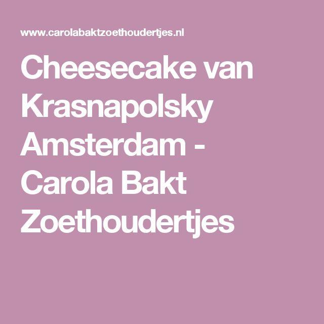 Cheesecake van Krasnapolsky Amsterdam - Carola Bakt Zoethoudertjes