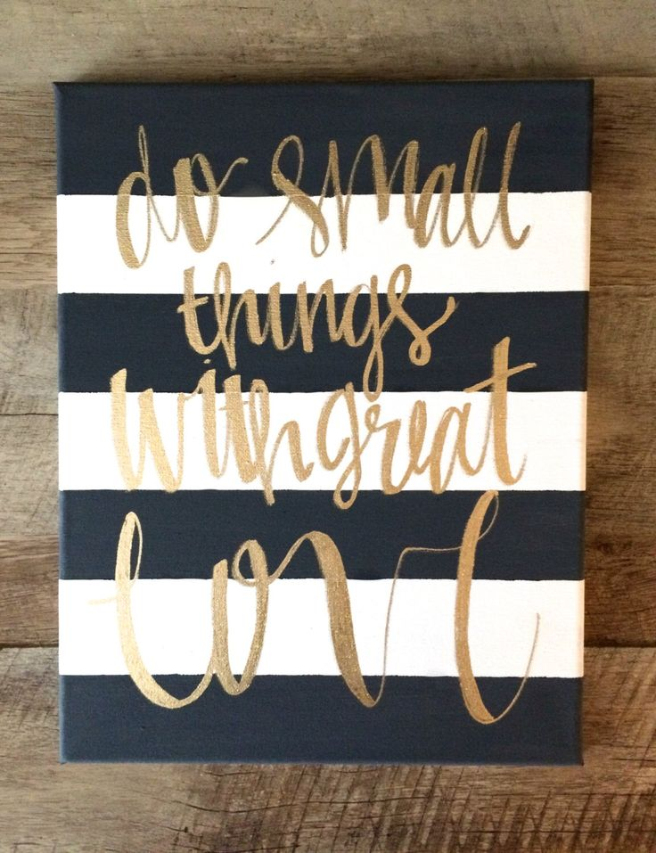 Do small things with great love- Mother Teresa quote, striped canvas, nursery decor, quotes on canvas, motivational quotes, great love sign by ADEprints on Etsy https://www.etsy.com/listing/235766606/do-small-things-with-great-love-mother