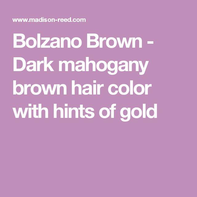 Bolzano Brown - Dark mahogany brown hair color with hints of gold