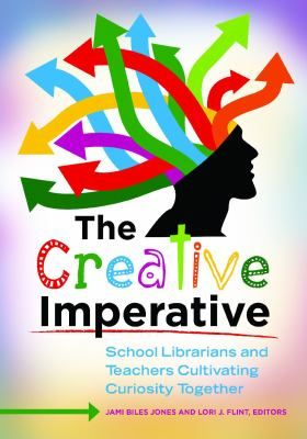 The creative imperative : school librarians and teachers cultivating curiosity together / Jami Biles Jones and Lori J. Flint, editors / Santa Barbara, California : Libraries Unlimited, an imprint of ABC-CLIO, LLC, [2013] New Common Core and state standards demand creative teaching and learning. This book provides a solid, foundational understanding of creativity that enables readers to elicit creative performance from their students.: Teachers Cultivating, Teacher Librarians, 2013, Biles Jones, School Librarians, Book, Common Core, Cultivating Curiosity