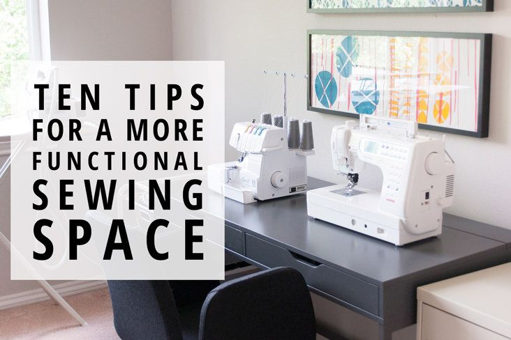 Indiesew.com | Ten Tips for a More Functional Sewing Space