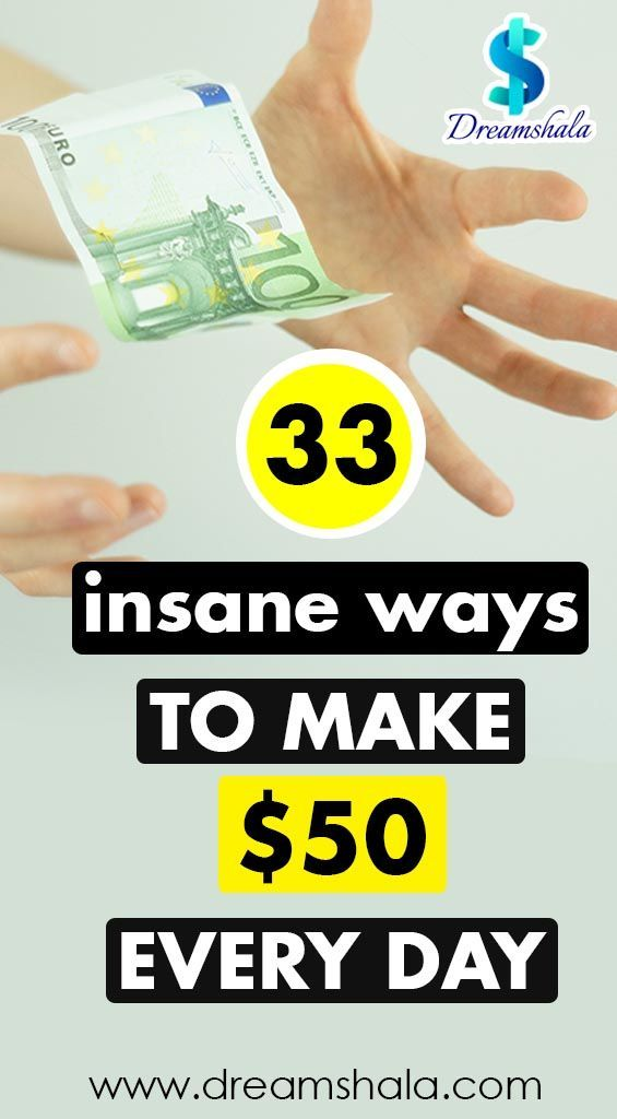 33 Great Ways To Make Money Fast: Earn $50 Daily – Dreamshala – Start Your Own Business & Make Money Online