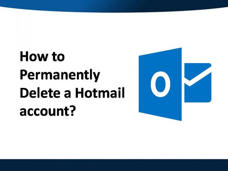 How to permanently delete a hotmail account hotmail