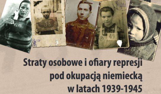 """W programie dokumentacyjnym """"Straty osobowe i ofiary represji pod okupacją…"""