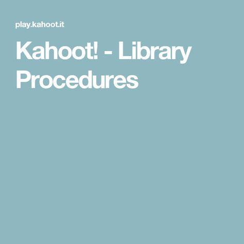 Kahoot! - Library Procedures
