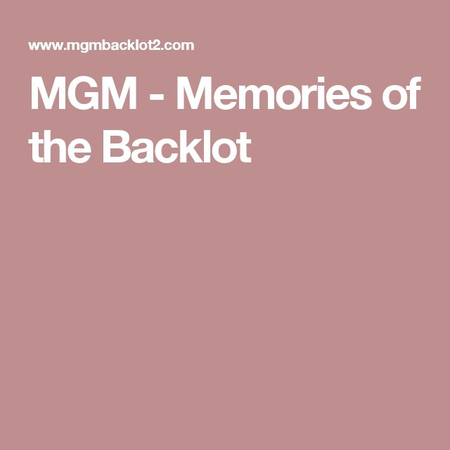 MGM - Memories of the Backlot