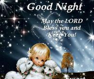 Good Night, May The Lord Bless You And Keep You! Sweet Dreams!