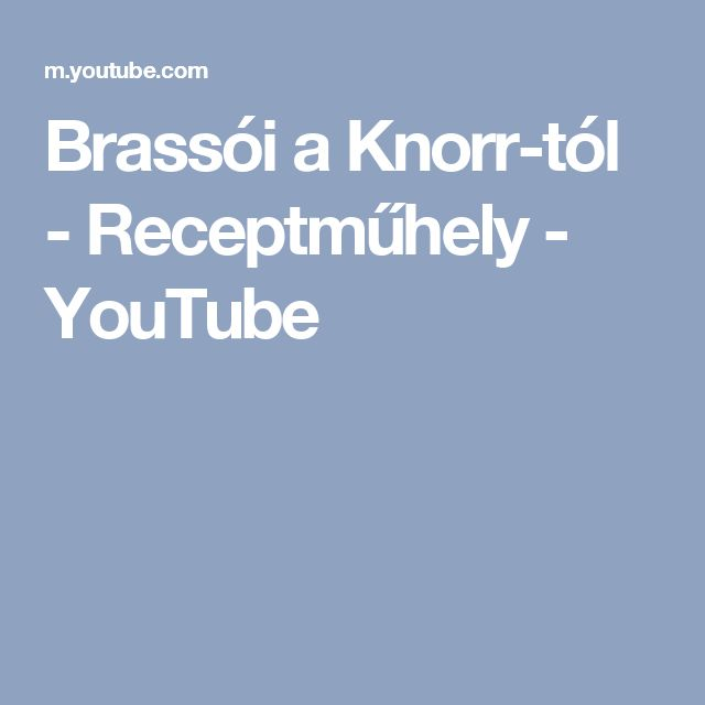 Brassói a Knorr-tól - Receptműhely - YouTube