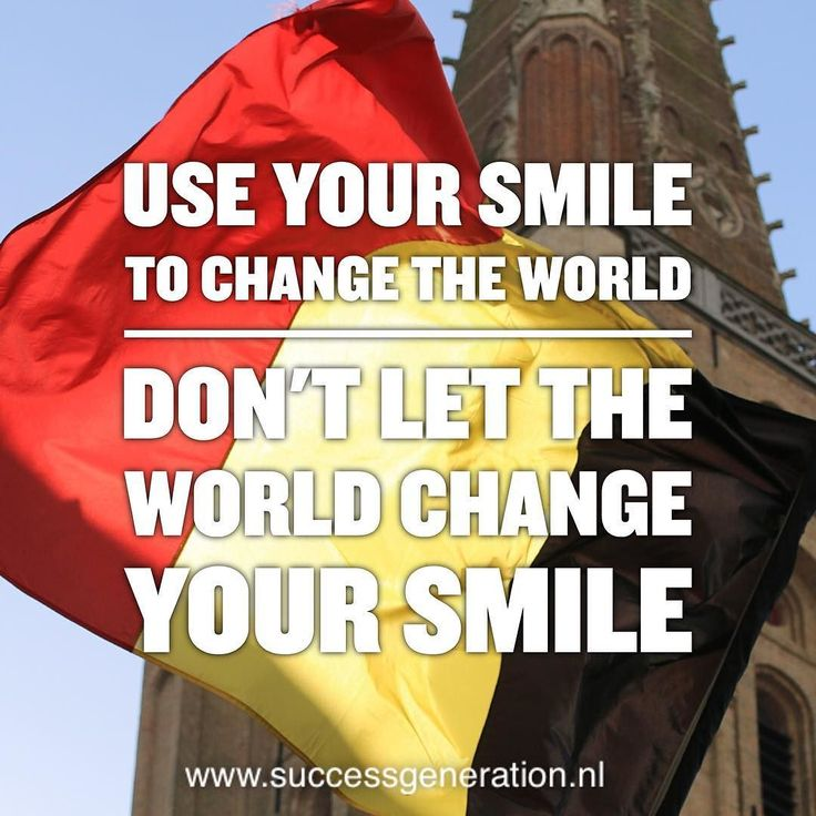 Use your smile to change the world Don't let the world change your smile #daily #focus #success