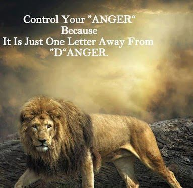"""""""Control your """"ANGER"""" because, It is just one letter away from """"D""""ANGER."""""""