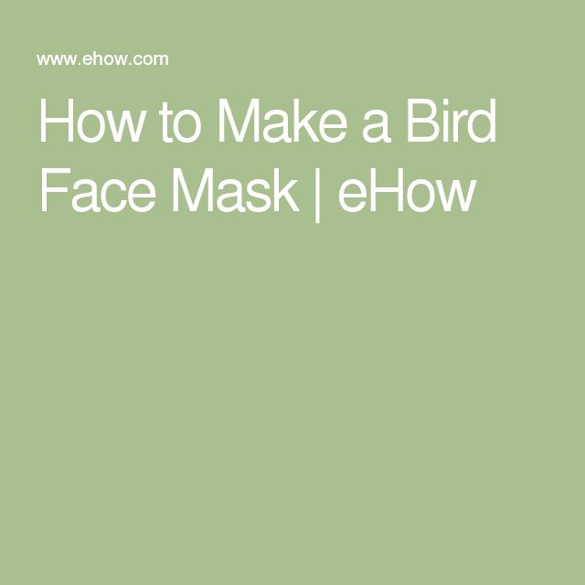 How to Make a Bird Face Mask