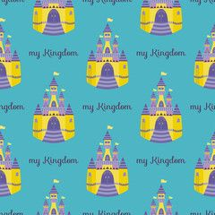Seamless pattern with a Castle. The text of my kingdom. Illustration in cartoon style.Vector illustration