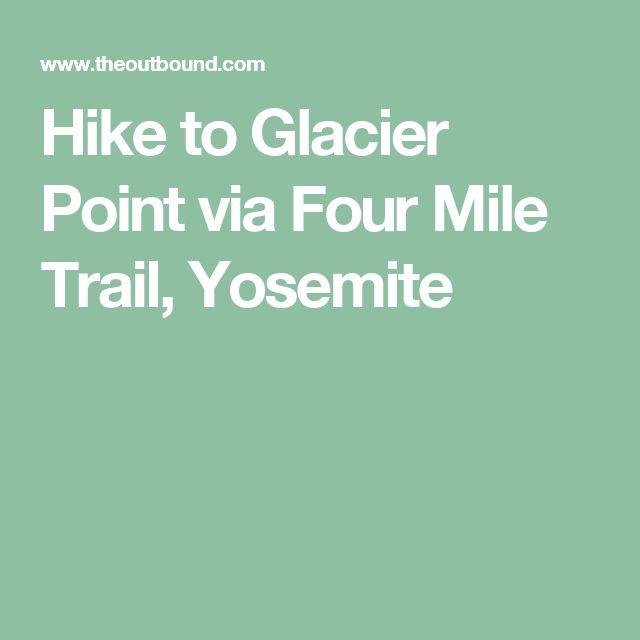 Hike to Glacier Point via Four Mile Trail, Yosemite
