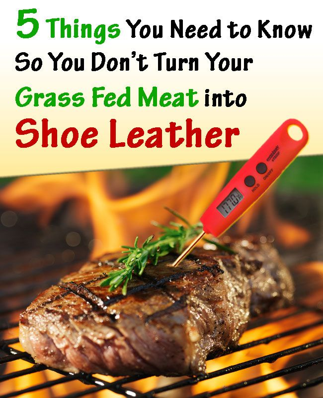 5 Things You Need to Know so You don't Turn Your Grass Fed Meat into Shoe Leather http://sustainableyum.com/5-things-you-need-to-know-so-you-dont-turn-your-grass-fed-meat-into-shoe-leather/