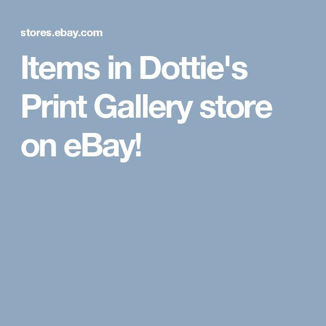 Items in Dottie's Print Gallery store on eBay!
