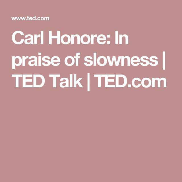 Carl Honore: In praise of slowness | TED Talk | TED.com