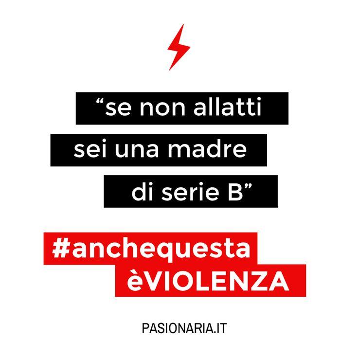 Se non allatti sei una madre di serie B  #anchequestaèVIOLENZA #pasionariaIT #femminismo #feminism #violenzasulledonne