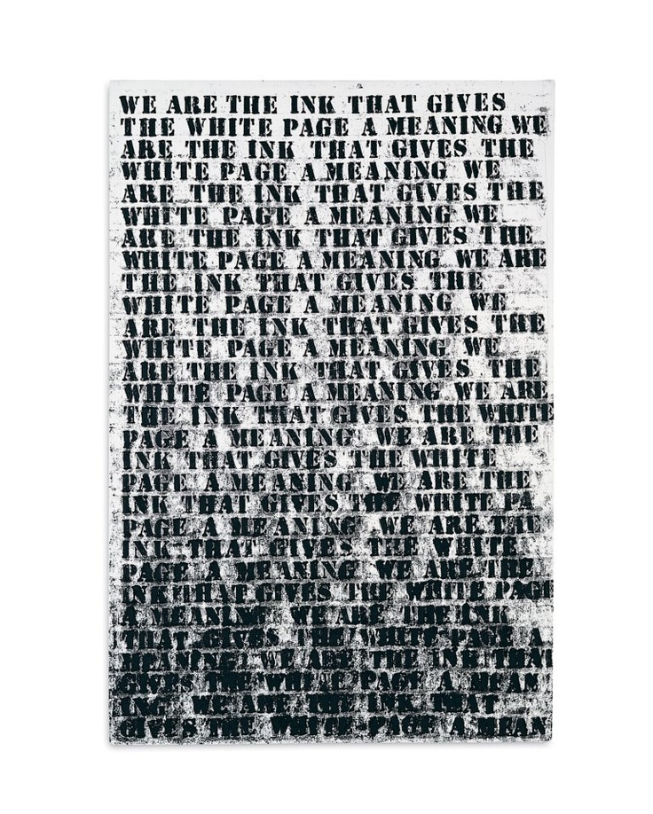 Untitled artwork by Glenn Ligon. We are the ink that give the white page meaning