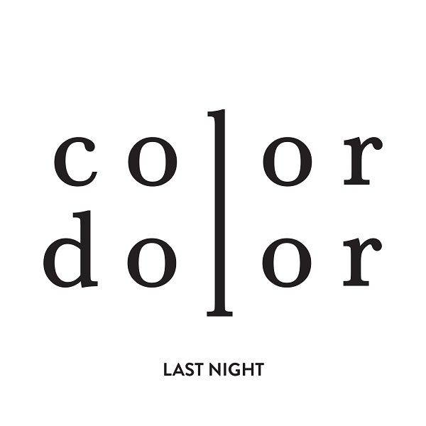 Color Dolor - Last Night (single) https://open.spotify.com/artist/7kVCCcGxnqqdL40ZbyECO3 Cover and logo by Teemu Antero 1983