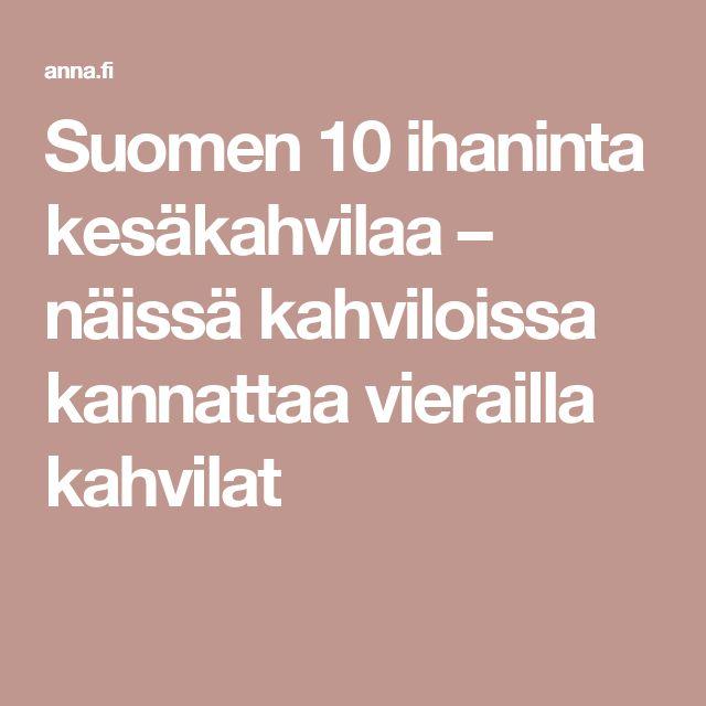 Suomen 10 ihaninta kesäkahvilaa – näissä kahviloissa kannattaa vierailla kahvilat