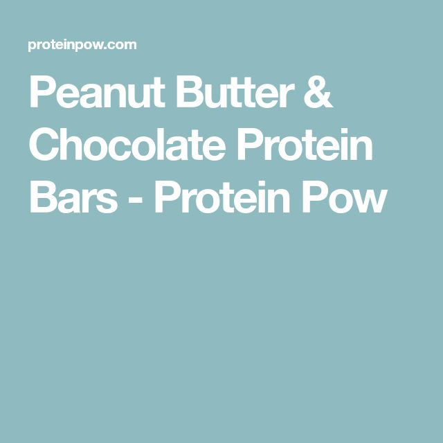 Peanut Butter & Chocolate Protein Bars - Protein Pow
