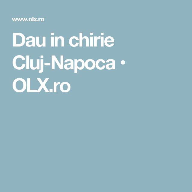 Dau in chirie Cluj-Napoca • OLX.ro
