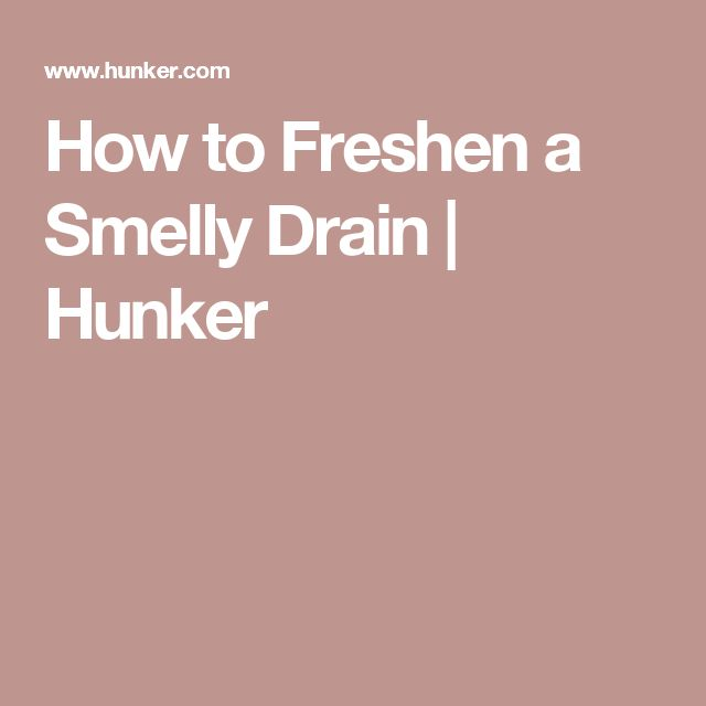 How to Freshen a Smelly Drain | Hunker