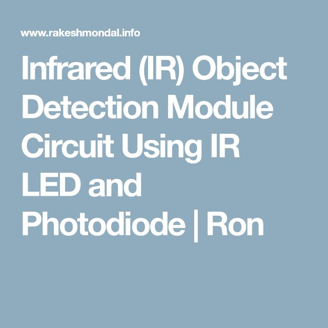 Infrared (IR) Object Detection Module Circuit Using IR LED and Photodiode   Ron