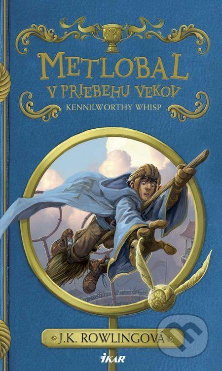 Metlobal v priebehu vekov - J.K. Rowling, Tomislav Tomic (ilustrátor)