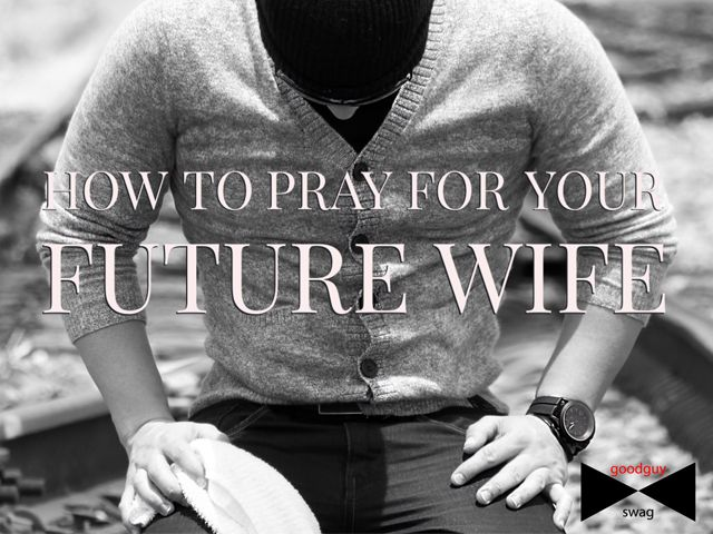 Advice for single guys on how to pray for your future wife....After my last…