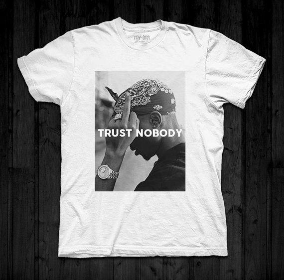 Want this in a sweatshirt sooo badddddddd. Tupac Trust Nobody men printed tshirt by MyDNACustomWear on Etsy