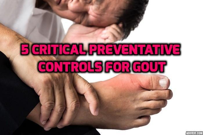 Top 5 Critical Preventative Controls for Gout